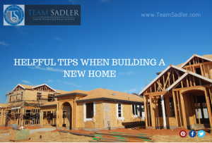 New Construction-Main Photo-HELPFUL TIPS WHEN BUILDING A NEW HOME -